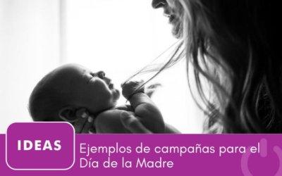5 ejemplos de campañas para el Día de la Madre
