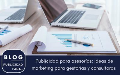 Publicidad para asesorías: ideas de marketing para empresas de servicios a Pymes