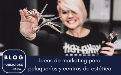 Publicidad para peluquerías: ideas de marketing para centros de estética