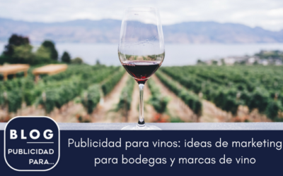 Publicidad para vinos: ideas de marketing para bodegas y marcas de vino