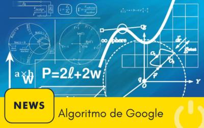 Qué cambio trae el algoritmo de Google y cómo va a afectar a tu página web
