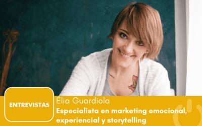 """Élia Guardiola: """"si no emocionas, no vendes"""""""