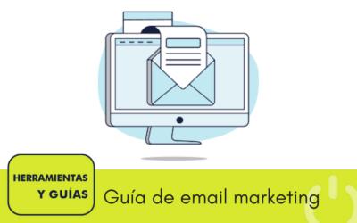 Guía de email marketing: cómo hacer campañas efectivas