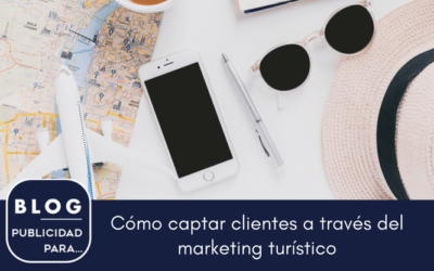 Consejos e ideas para atraer clientes a través del marketing turístico