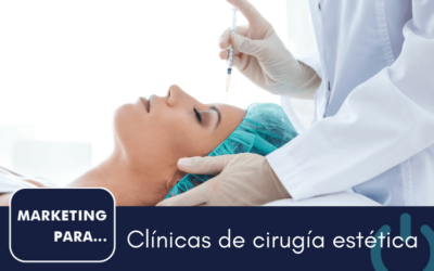 Marketing para clínicas de cirugía estética