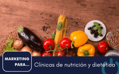 Marketing para clínicas de nutrición y dietética