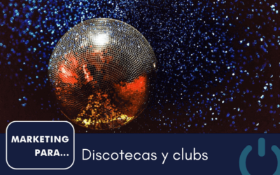 Marketing para discotecas y clubs