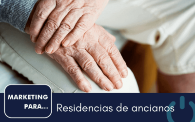 Marketing para residencias de ancianos