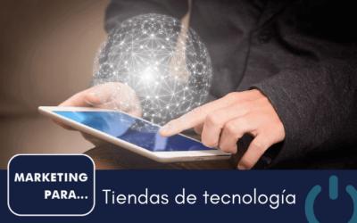 Marketing para tiendas de tecnología