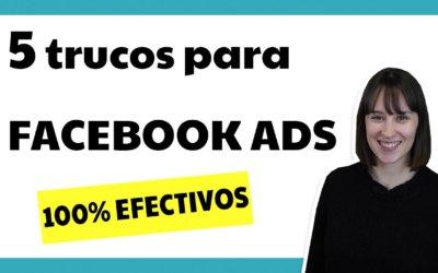 5 trucos para mejorar tus campañas de Facebook Ads