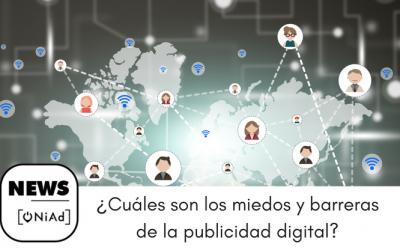 Estudio sobre los miedos y las barreras de la publicidad digital