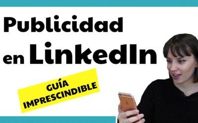 Hacer publicidad en LinkedIn ads: Cómo crear campañas [GUÍA 2020]