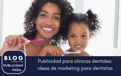 Publicidad para clínicas dentales : ideas de marketing para dentistas