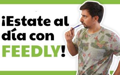 Tutorial de Feedly en español: organiza información de diferentes web